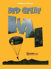 Der gelbe Hai: Abenteuerroman