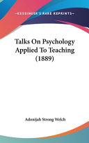 Talks on Psychology Applied to Teaching  1889
