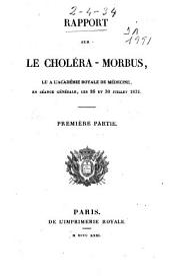 Rapport sur le Choléra-Morbus, lu a L'Académie Royale de Médecine, en séance générale, les 26 et 30 Juillet 1831