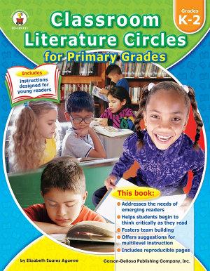 Classroom Literature Circles for Primary Grades  Grades K   2