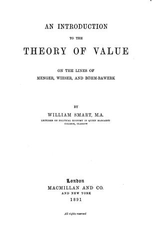 An Introduction to the Theory of Value on the Lines of Menger  Wieser  and B  hm Bawerk PDF