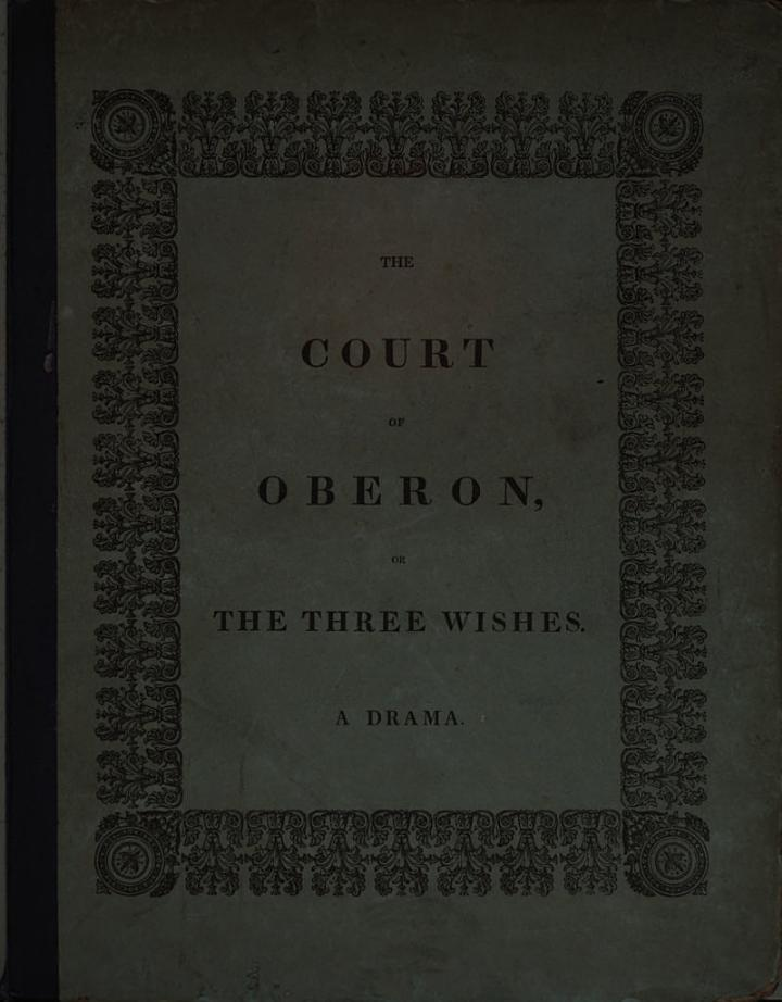 The Court of Oberon, Or, The Three Wishes