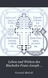 Leben und Wirken des Bischofes Franz Joseph Rudigier von Linz: Band 1
