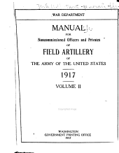 Manual for Noncommissioned Officers and Privates of Field Artillery of the Army of the United States 1917 ..