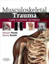 Musculoskeletal Trauma E-Book: a guide to assessment and diagnosis