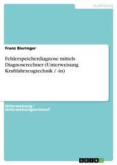 Fehlerspeicherdiagnose mittels Diagnoserechner (Unterweisung Kraftfahrzeugtechnik / -in)