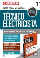 Técnico electricista 1 - Fundamentos de electrotecnia: Curso visual y práctico