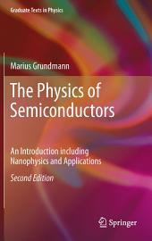 The Physics of Semiconductors: An Introduction Including Nanophysics and Applications, Edition 2
