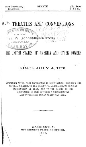 Treaties and Conventions Concluded Between the United States of America and Other Powers Since July 4  1776
