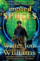 Implied Spaces: (Sword and Singularity)