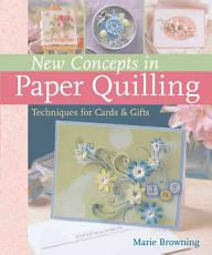 New Concepts in Paper Quilling PDF