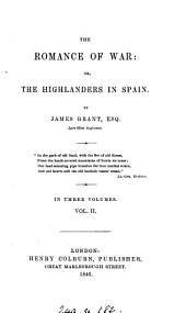 The Romance of War: Or, The Highlanders in Spain, Volume 2