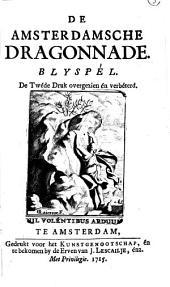 De Amsterdamsche dragonnade: blyspél, Volume 1