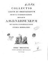 Collectio legum et ordinationum de recta studiorum ratione editarum a. ss. d.n. Leone 12. p.m. et sacra congregatione studiis moderandis