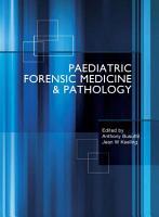 Paediatric Forensic Medicine and Pathology  Second Edition PDF