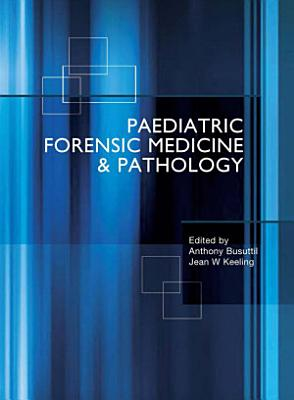 Paediatric Forensic Medicine and Pathology, Second Edition