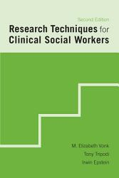 Research Techniques For Clinical Social Workers Book PDF