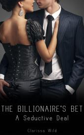 The Billionaire's Bet #1: A Seductive Deal (BDSM erotic Romance)