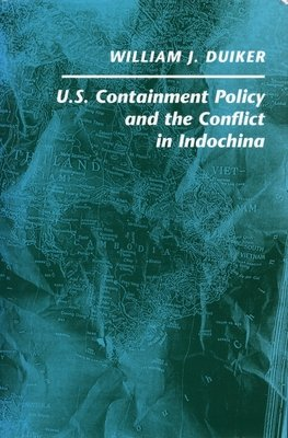 U  S  Containment Policy and the Conflict in Indochina