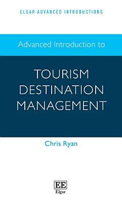 Advanced Introduction to Tourism Destination Management PDF