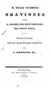 Orationes selectae: Orationes pro Q. Ligario, pro rege Deiotaro, pro Archia poeta, Band 1