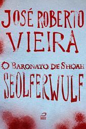 O Baronato de Shoah - Seolferwulf