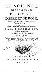 La science des personnes de cour, d'epée et de robe: Volume1;Volume4