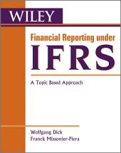 Financial Reporting under IFRS: A Topic Based Approach