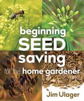 Beginning Seed Saving for the Home Gardener PDF