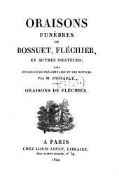 Oraisons funèbres de Bossuet, Fléchier et autres orateurs: Oraisons De Fléchier, Volume2