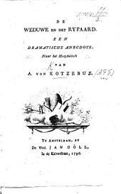 De Weduwe en het Rytpaard, een Dramatische Anecdote. Naar het Hoogduitsch, etc
