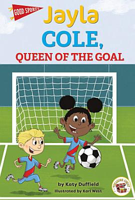Jayla Cole  Queen of the Goal