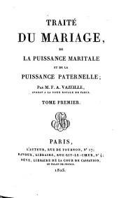 Traité du mariage: de la puissance maritale et de la puissance paternelle, Volume1