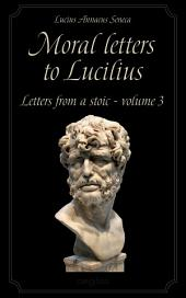 Moral letters to Lucilius: Volume 3