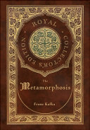 The Metamorphosis  Royal Collector s Edition   Case Laminate Hardcover with Jacket  PDF