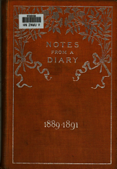 Notes from a Diary, 1889-1891: Volume 1