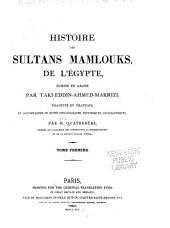 Histoire des Sultans Mamlouks de l'Égypte: Volume1