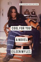 Cool for You: A Novel