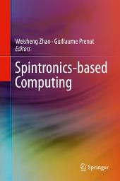 Spintronics-based Computing