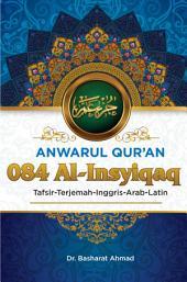 Anwarul Qur'an Tafsir, Terjemah, Inggris, Arab, Latin: 084 Al - Insyiqaq: Pecah Belah