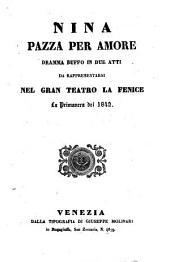 Nina pazza per amore: dramma buffo in due atti : da rappresentarsi nel Gran Teatro La Fenice, la primavera del 1842