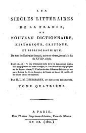 Les siècles littéraires de la France ou nouveau dictionnaire, historique, critique, et bibliographique, de tous les écrivains français, morts et vivants, jusqu'à la fin du XVIIIe siècle