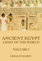 Ancient Egypt   Light Of The World  Volume 1