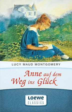 Anne auf dem Weg ins Gl  ck PDF