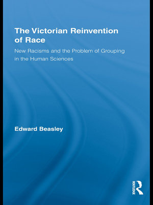 The Victorian Reinvention of Race