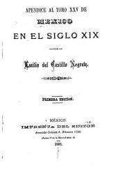 Mexico en el siglo XIX, o sea su historia desde 1800 hasta la epoca presente: Volumen 25