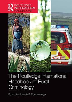 The Routledge International Handbook of Rural Criminology PDF