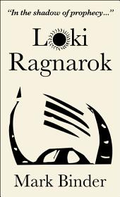 Loki Ragnarok: The Viking Armageddon Retold by the Trickster
