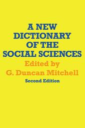 A New Dictionary of the Social Sciences: Edition 2