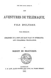 The first seven books of Les aventures de Télémaqué, arranged on a new and easy plan of interlinea [sic] and collateral tr. by Mariot de Beauvoisin